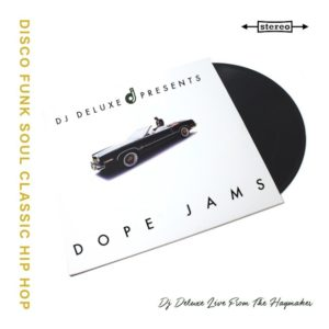 DJ Deluxe Presents Dope Jams: Live From The Haymaker