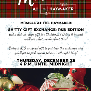 Miracle at The Haymaker - Gift Exchange