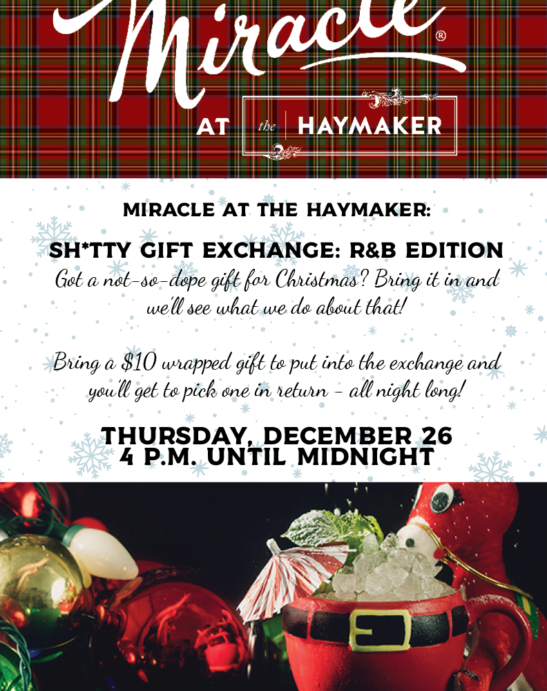 Miracle at The Haymaker: Sh*tty Gift Exchange – R&B Edition